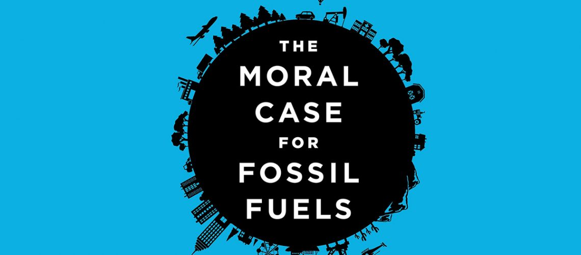 the moral case for fossil fuels health and hydrocarbons