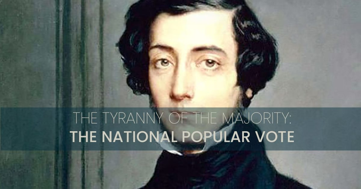 the tyranny of the majority ande the national popular vote